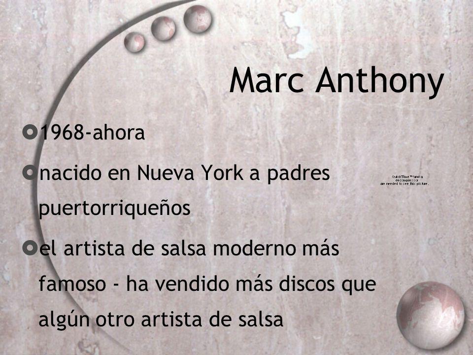 Marc Anthony 1968-ahora nacido en Nueva York a padres puertorriqueños el artista de salsa moderno más famoso - ha vendido más discos que algún otro ar