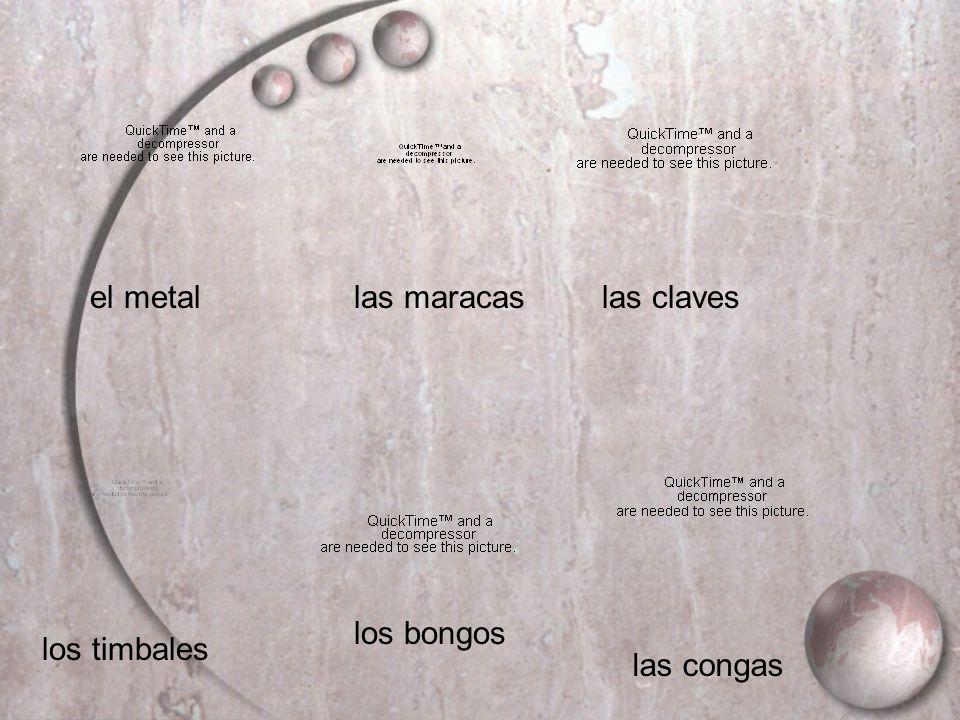 los bongos las congas las maracaslas clavesel metal los timbales
