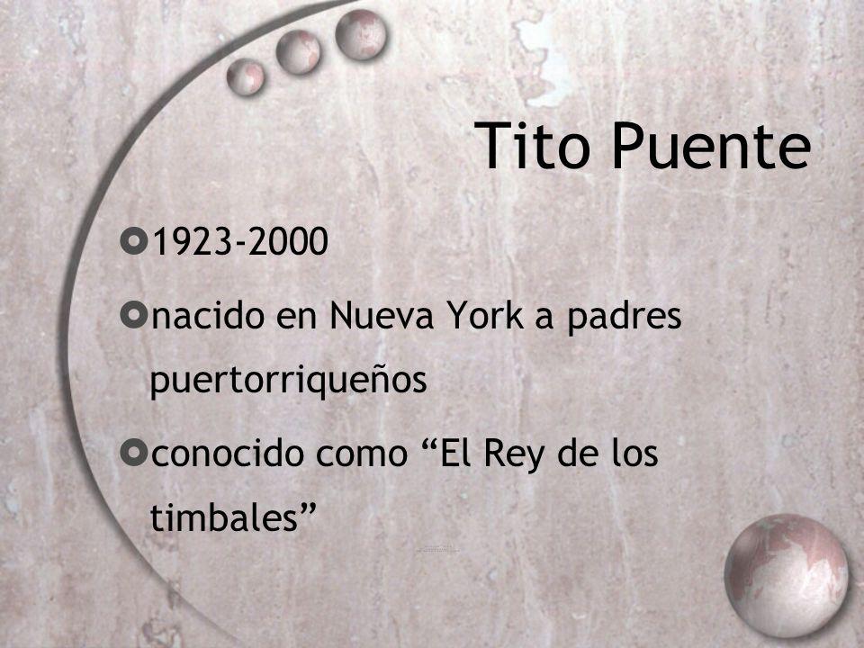 Tito Puente 1923-2000 nacido en Nueva York a padres puertorriqueños conocido como El Rey de los timbales