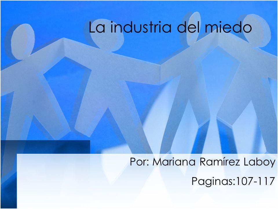 La industria del miedo Por: Mariana Ramírez Laboy Paginas:107-117