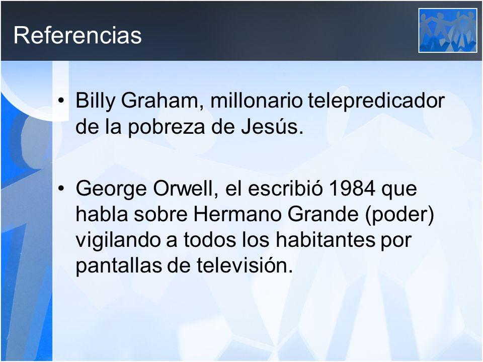 Referencias Billy Graham, millonario telepredicador de la pobreza de Jesús.