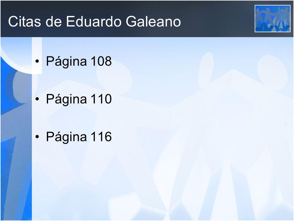 Citas de Eduardo Galeano Página 108 Página 110 Página 116