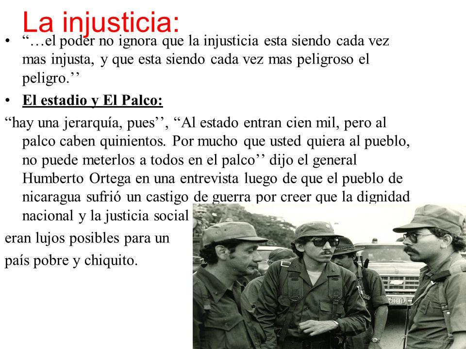 La injusticia: …el poder no ignora que la injusticia esta siendo cada vez mas injusta, y que esta siendo cada vez mas peligroso el peligro. El estadio
