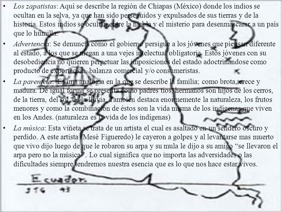 Los zapatistas: Aquí se describe la región de Chiapas (México) donde los indios se ocultan en la selva, ya que han sido perseguidos y expulsados de su