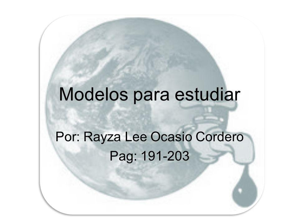 Modelos para estudiar Por: Rayza Lee Ocasio Cordero Pag: 191-203