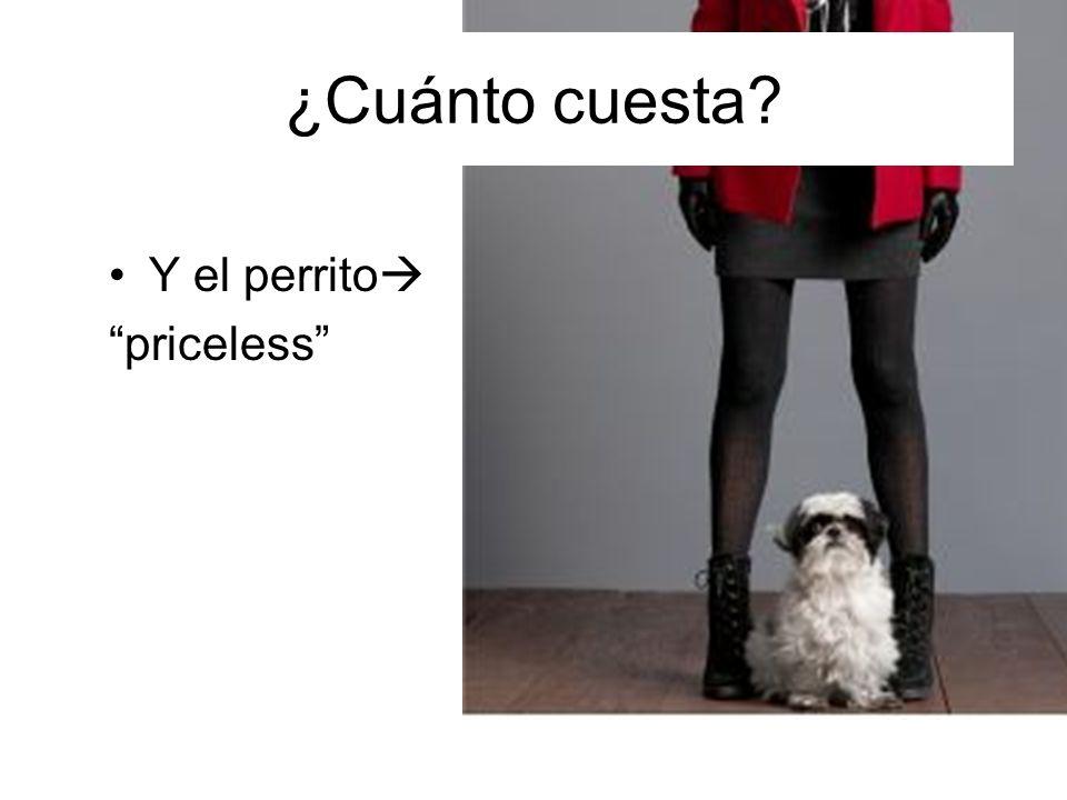 Y el perrito priceless ¿Cuánto cuesta?