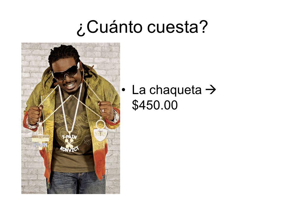 ¿Cuánto cuesta? La chaqueta $450.00