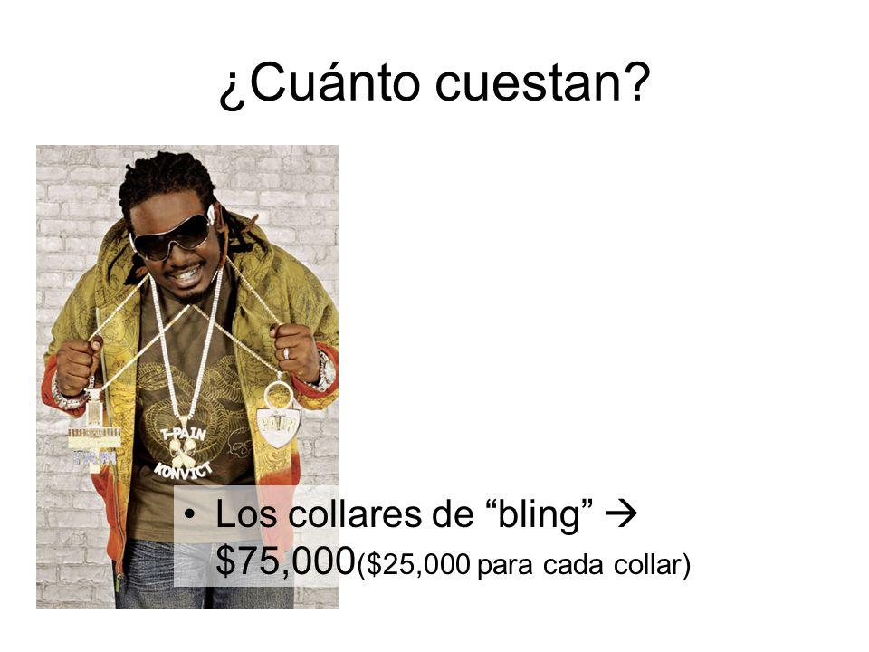 ¿Cuánto cuestan? Los collares de bling $75,000 ($25,000 para cada collar)