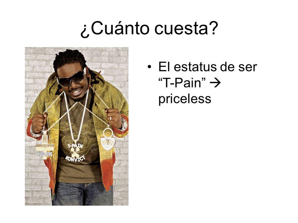 ¿Cuánto cuesta? El estatus de ser T-Pain priceless
