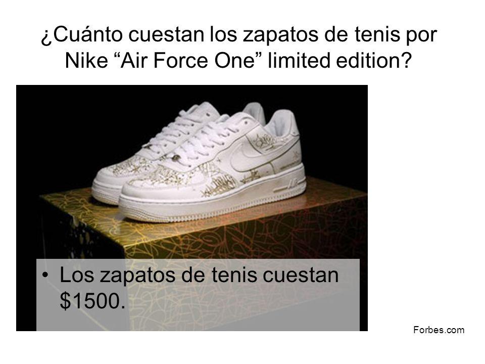 ¿Cuánto cuestan los zapatos de tenis por Nike Air Force One limited edition? Los zapatos de tenis cuestan $1500. Forbes.com