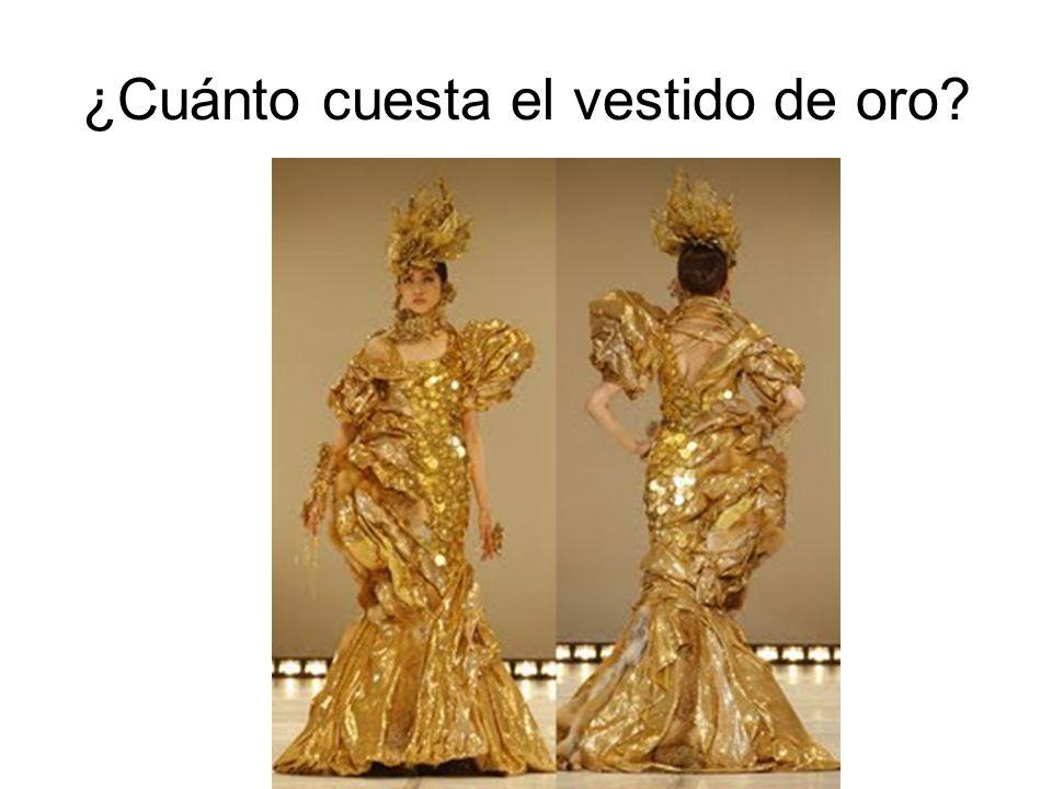 ¿Cuánto cuesta el vestido de oro?