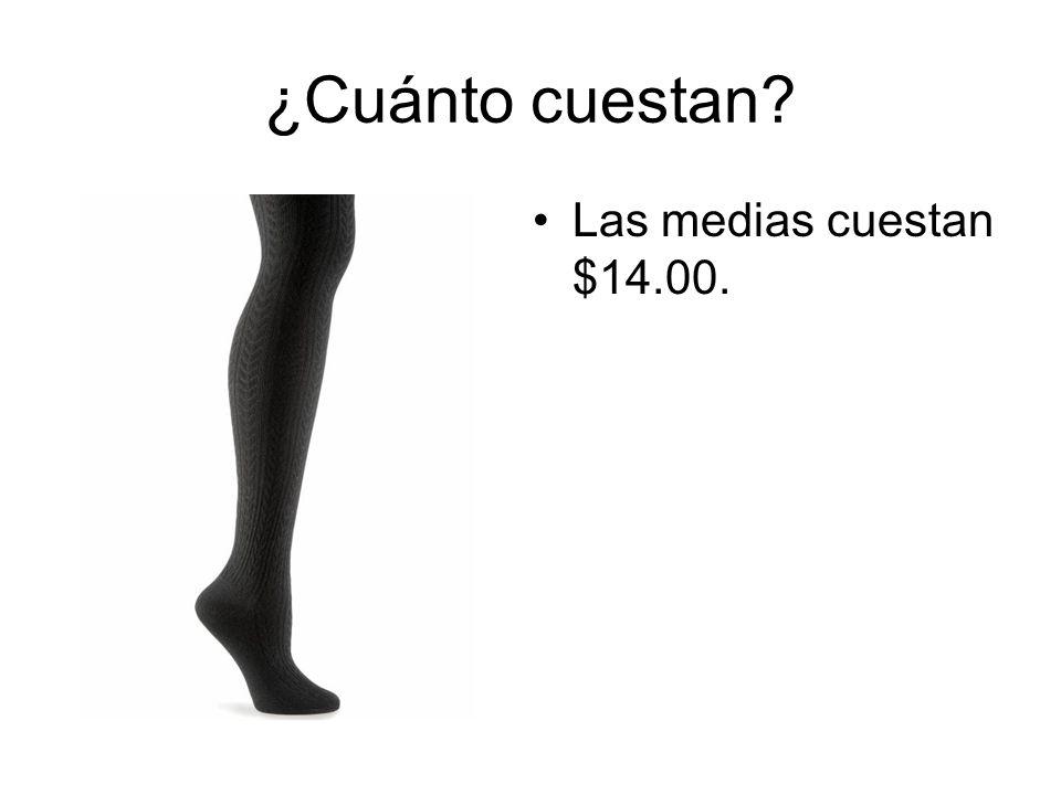 Las medias cuestan $14.00. ¿Cuánto cuestan?