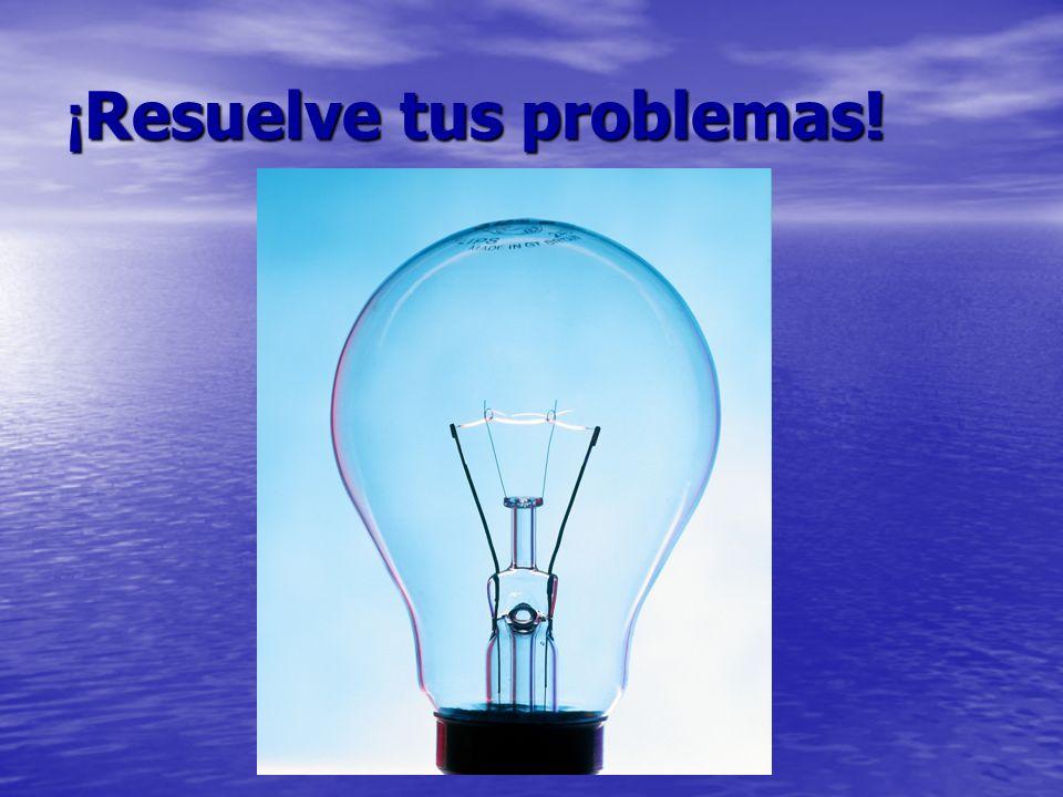 ¡ Resuelve tus problemas!
