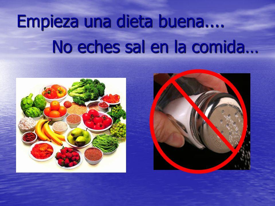 Empieza una dieta buena.... No eches sal en la comida…
