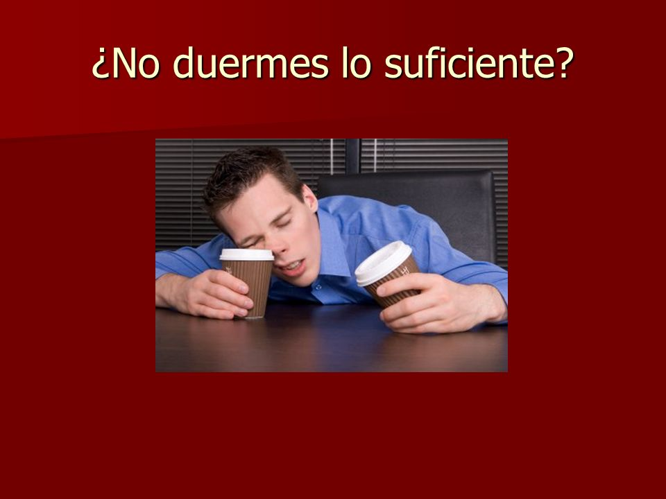 ¿No duermes lo suficiente
