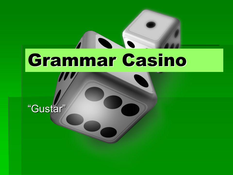 Grammar Casino Gustar