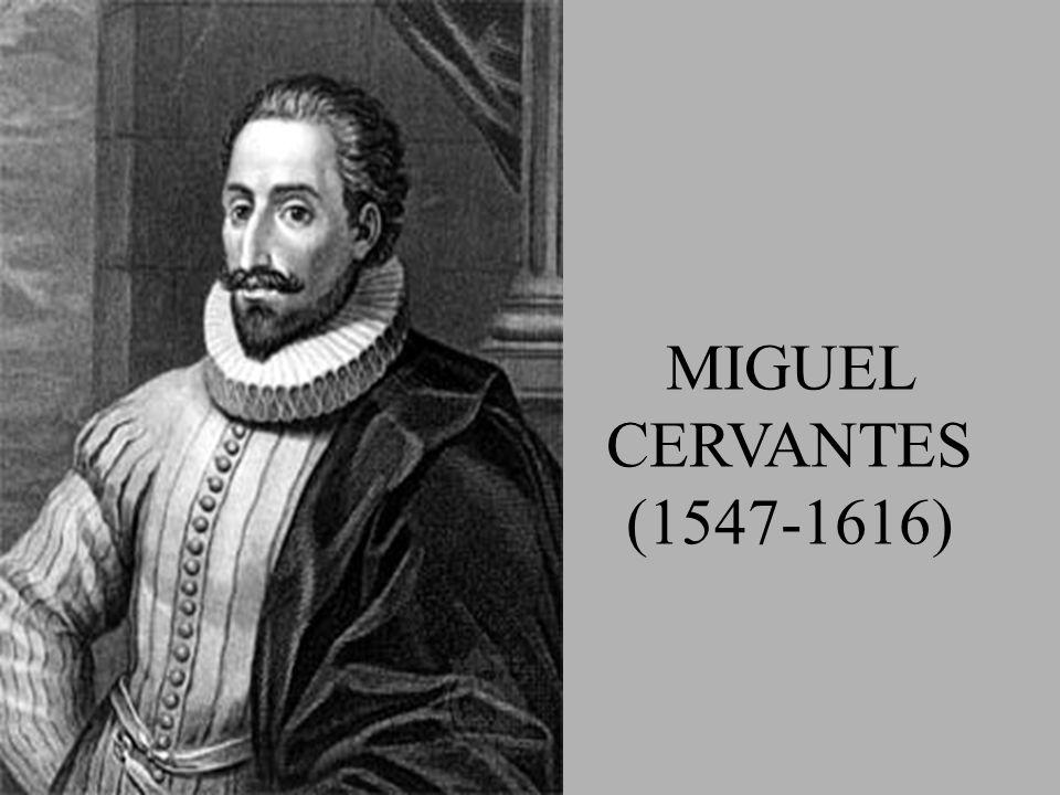 MIGUEL CERVANTES (1547-1616)