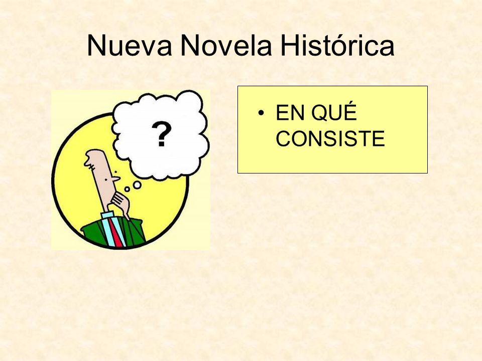 Nueva Novela Histórica EN QUÉ CONSISTE