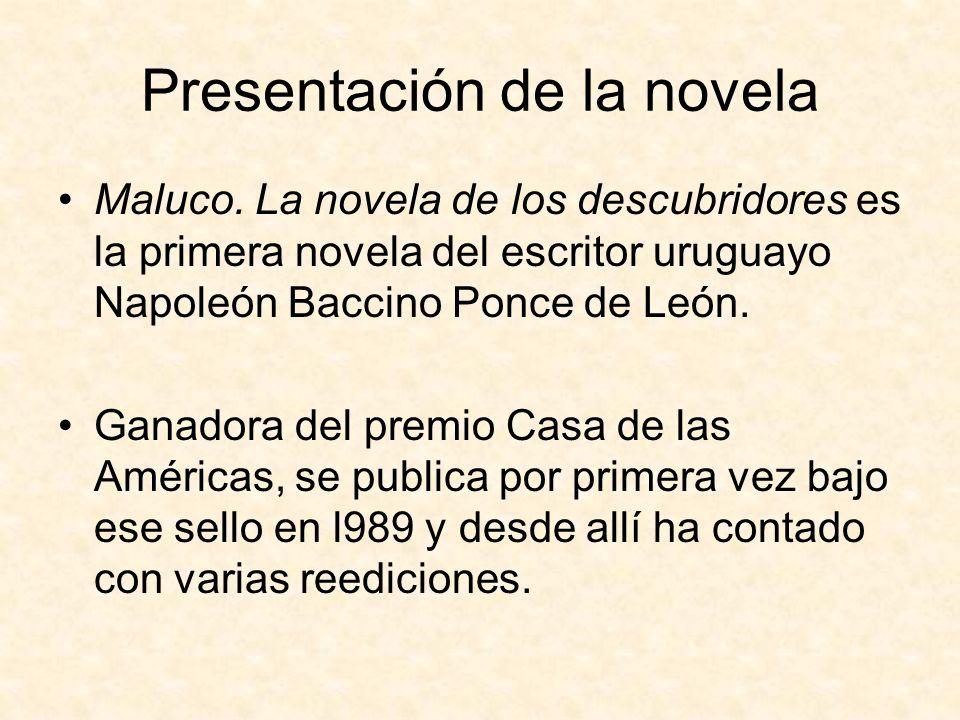 Presentación de la novela Maluco. La novela de los descubridores es la primera novela del escritor uruguayo Napoleón Baccino Ponce de León. Ganadora d