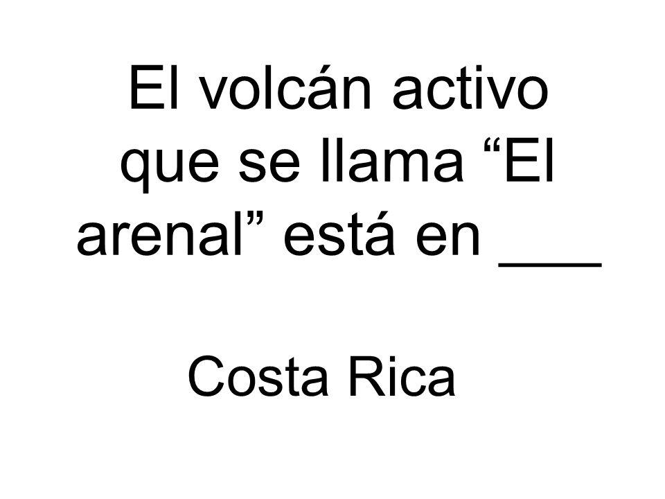 El volcán activo que se llama El arenal está en ___ Costa Rica