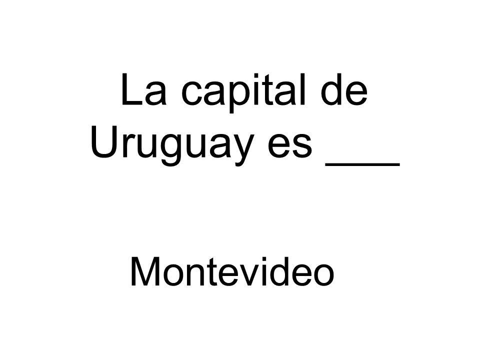 La capital de Uruguay es ___ Montevideo