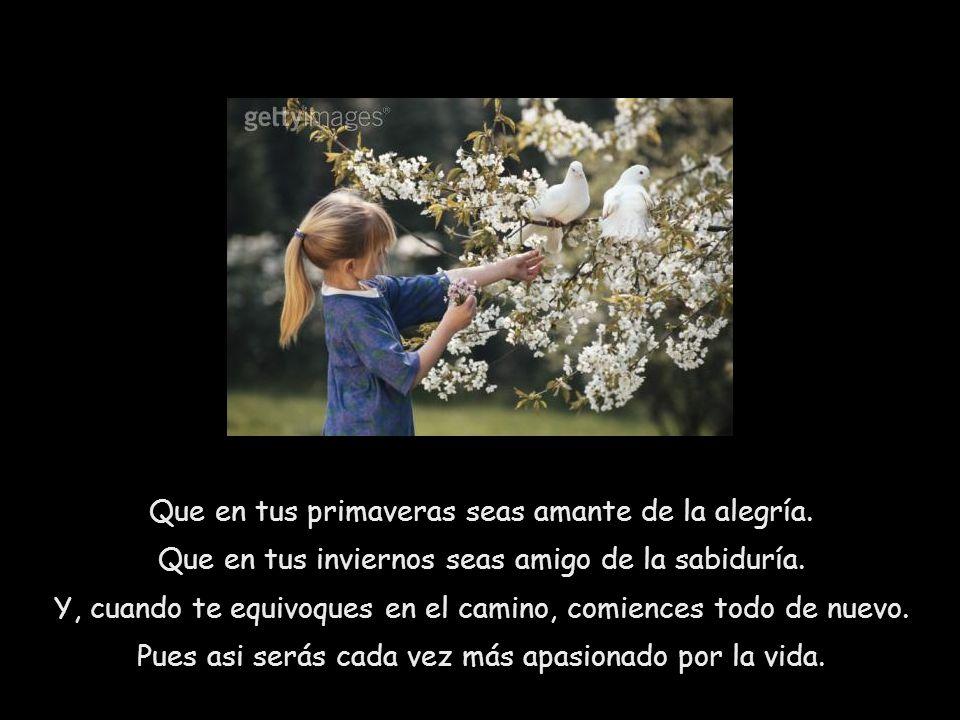 Deseo que tu vida se vuelva un jardín de oportunidades para ser feliz...