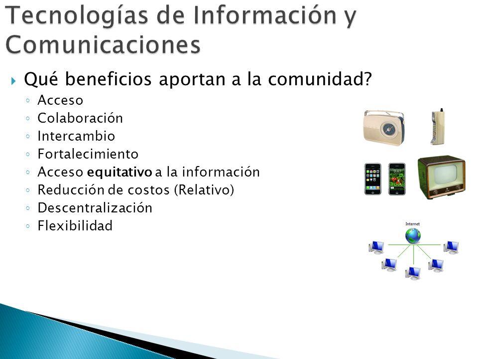 Tecnologías de Información y Comunicaciones Qué beneficios aportan a la comunidad.