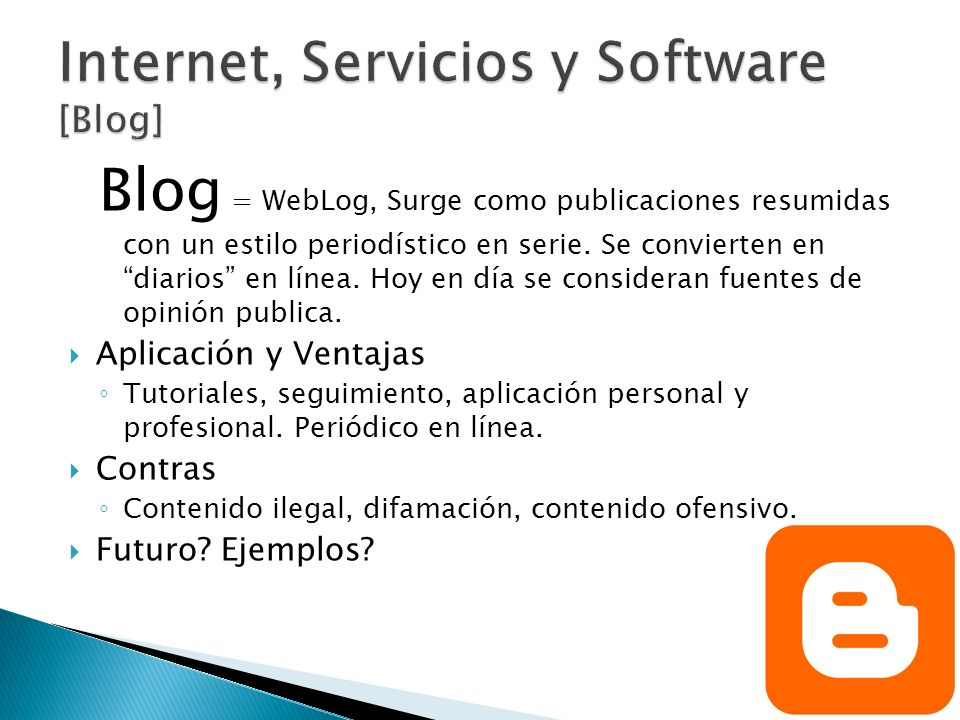 Blog = WebLog, Surge como publicaciones resumidas con un estilo periodístico en serie.