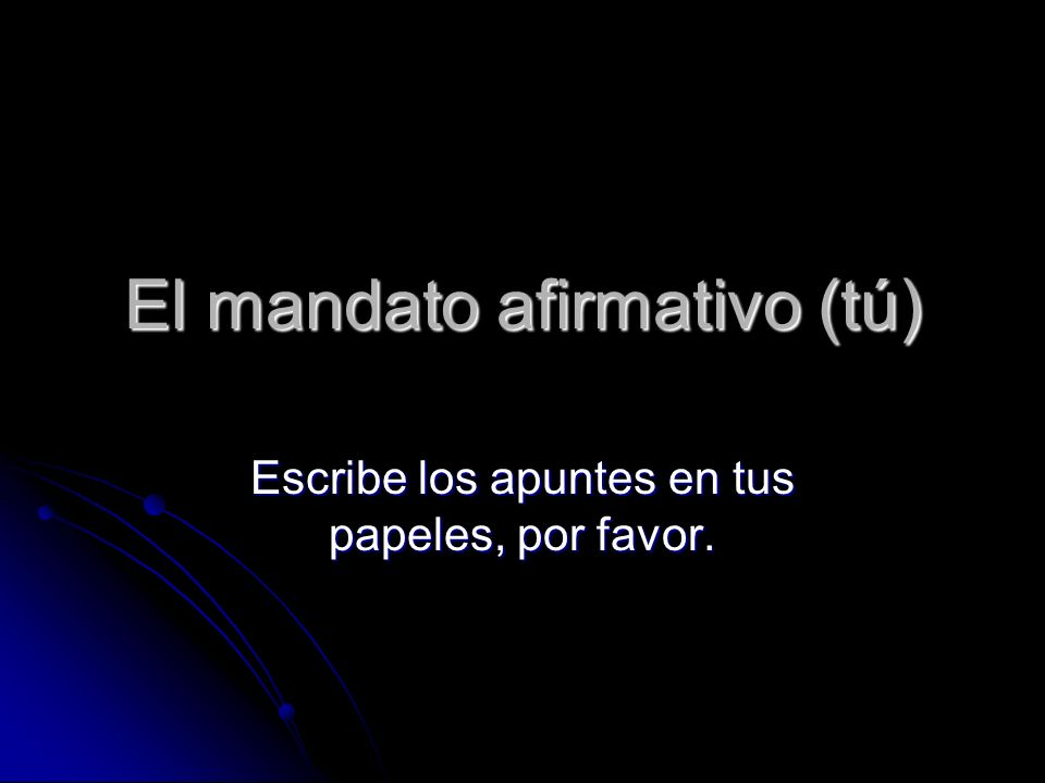 Affirmative command Commands are not always meant to be considered mean or demanding Commands are not always meant to be considered mean or demanding There are different types of commands, this command is considered an informal command There are different types of commands, this command is considered an informal command Informal tú form commands are odd because they are conjugated in the él/ella/usted form Informal tú form commands are odd because they are conjugated in the él/ella/usted form