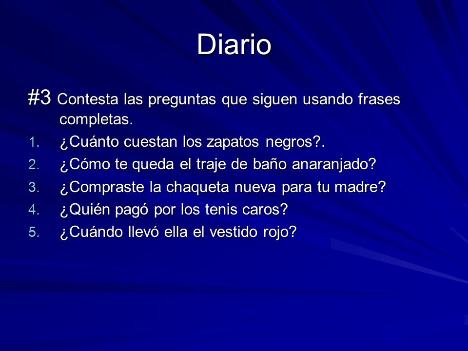 Diario #14 Complete the following sentences with the correct vocabulary word.