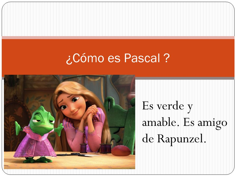 ¿Cómo es Pascal ? Es verde y amable. Es amigo de Rapunzel.
