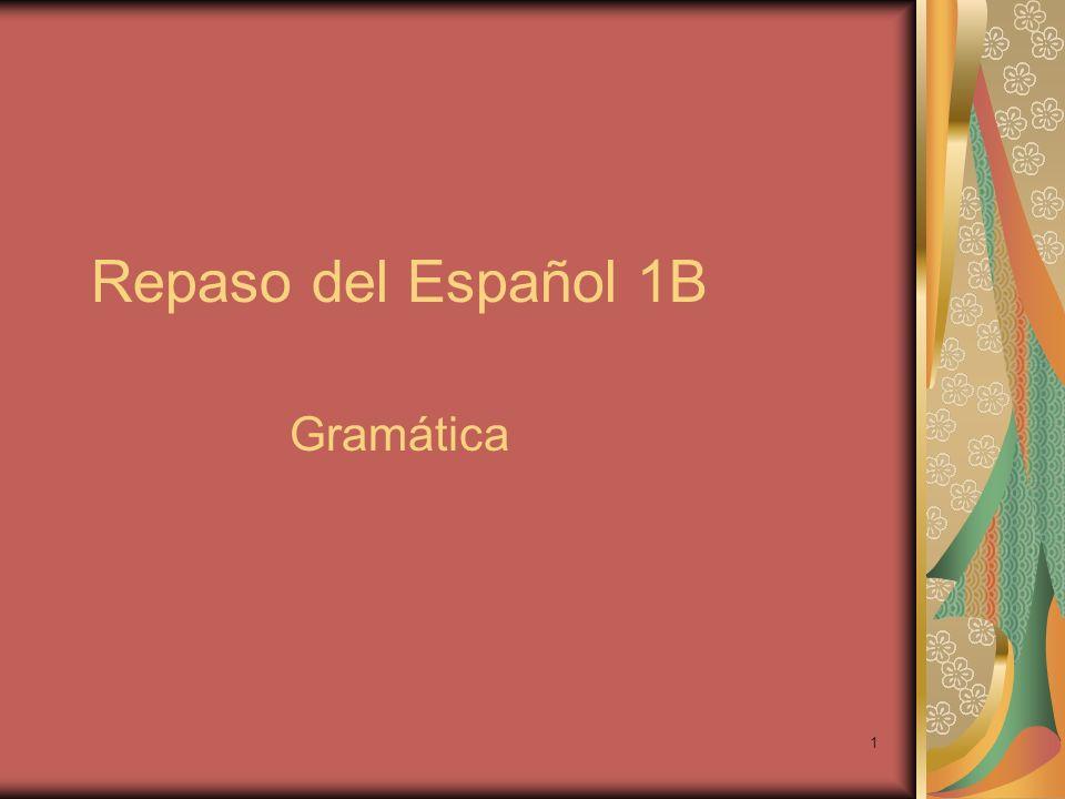 1 Repaso del Español 1B Gramática