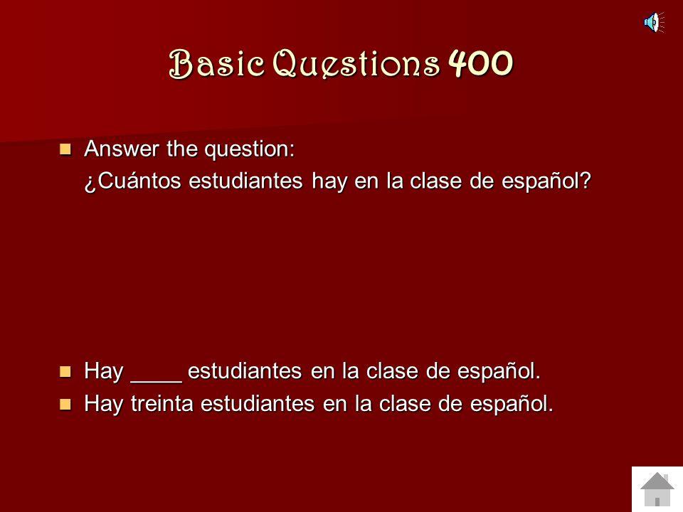 Basic Questions 300 ¿Cuál es la fecha de hoy? ¿Cuál es la fecha de hoy? Hoy es el # de mes. Hoy es el # de mes. Hoy es el 22 de mayo. Hoy es el 22 de