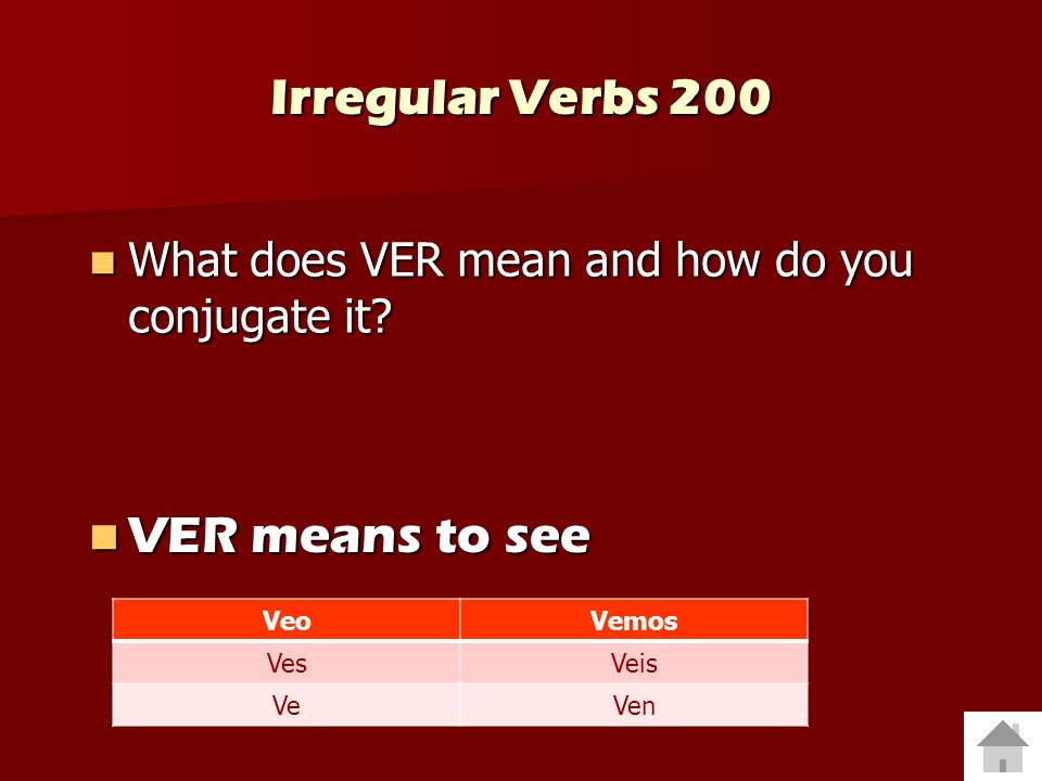 Irregular Verbs 100 How is SER irregular and how do you conjugate it.