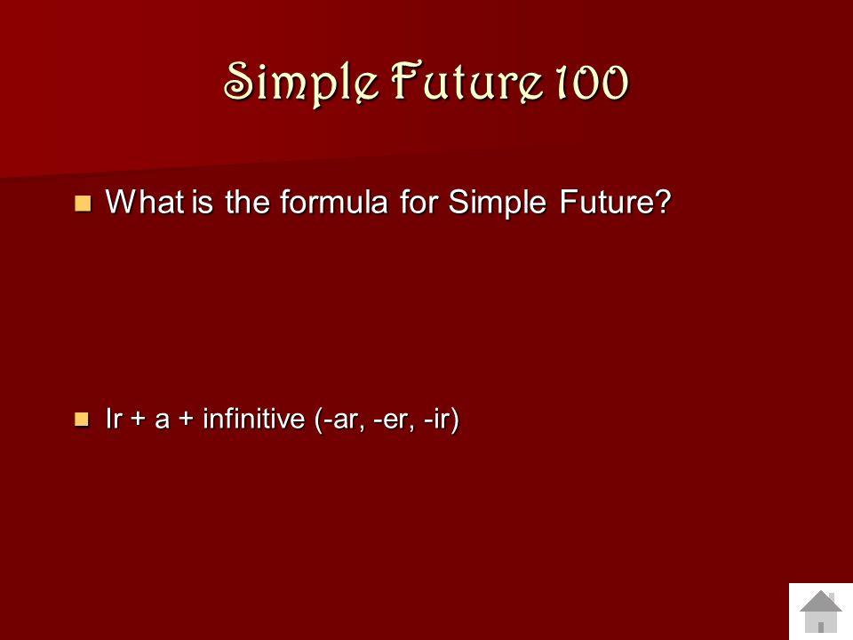 (Insert Title Here) Simple Future Basic Question s Present Progress ive Backwar ds Verbs Irregular Verbs DOPs 100 200 300 400 Final Jeopardy!!
