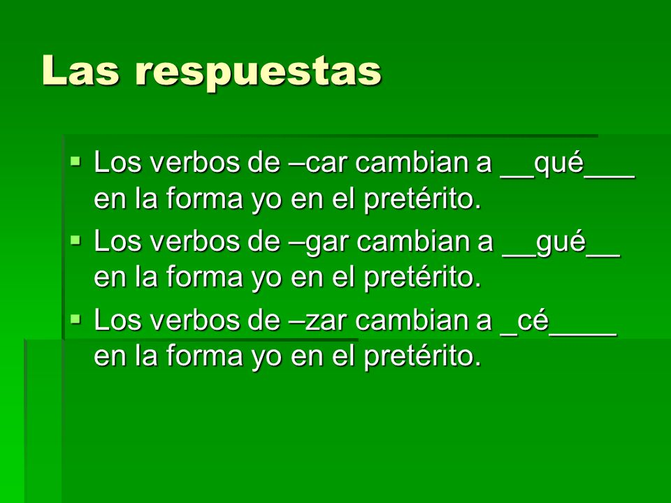 GramÁtica Make a list of the words below that are correctly conjugated in the preterit tense.