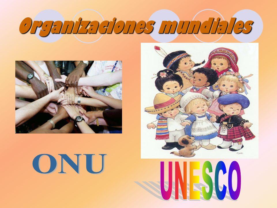 UNESCO Y ONU United Nations Educational, Scientific, and Cultural Organization (Organización para la Educación, la Ciencia y la Cultura de las Naciones Unidas), integrado a la ONU, creado en 1946 para promover la paz mundial a través de la cultura, la comunicación, la educación, las ciencias naturales y las ciencias sociales.