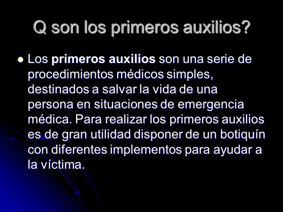 Q son los primeros auxilios? Los primeros auxilios son una serie de procedimientos médicos simples, destinados a salvar la vida de una persona en situ