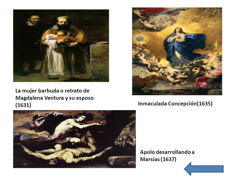 La mujer barbuda o retrato de Magdalena Ventura y su esposo (1631) Inmaculada Concepción(1635) Apolo desarrollando a Marsias (1637)