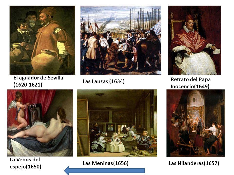 El aguador de Sevilla (1620-1621) Las Lanzas (1634) Retrato del Papa Inocencio(1649) La Venus del espejo(1650) Las Meninas(1656)Las Hilanderas(1657)