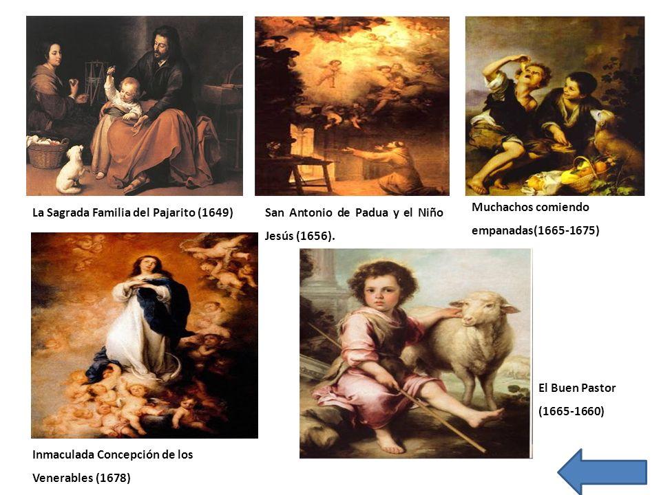 La Sagrada Familia del Pajarito (1649)San Antonio de Padua y el Niño Jesús (1656). Muchachos comiendo empanadas(1665-1675) Inmaculada Concepción de lo