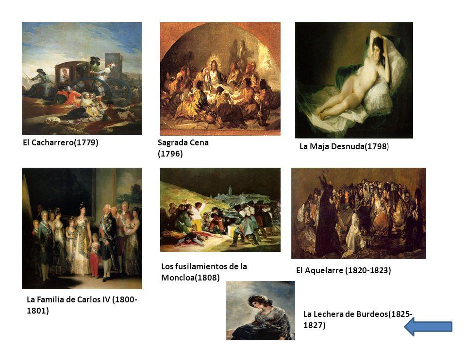 El Cacharrero(1779)Sagrada Cena (1796) La Maja Desnuda(1798) La Familia de Carlos IV (1800- 1801) Los fusilamientos de la Moncloa(1808) El Aquelarre (