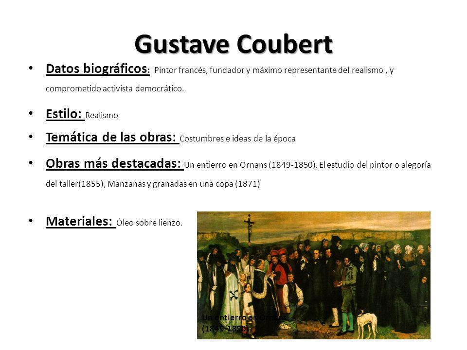 Gustave Coubert Datos biográficos : Pintor francés, fundador y máximo representante del realismo, y comprometido activista democrático. Estilo: Realis