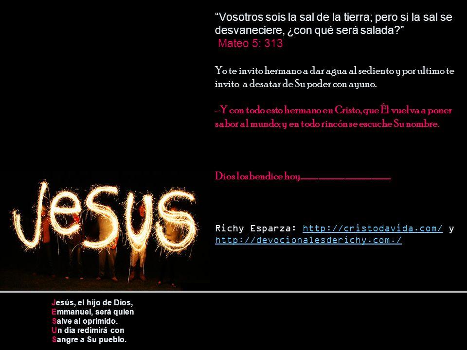 Jesús, el hijo de Dios, Emmanuel, será quien Salve al oprimido.