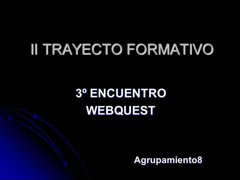 II TRAYECTO FORMATIVO 3º ENCUENTRO WEBQUESTAgrupamiento8