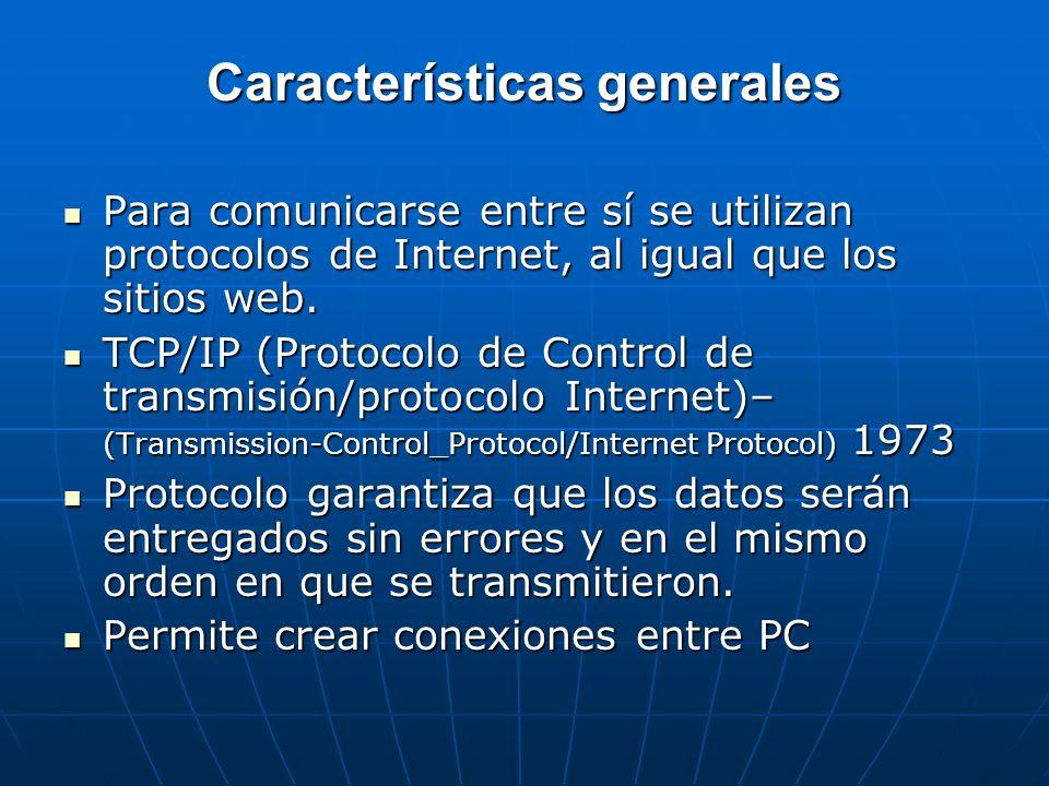Características generales Para comunicarse entre sí se utilizan protocolos de Internet, al igual que los sitios web. Para comunicarse entre sí se util