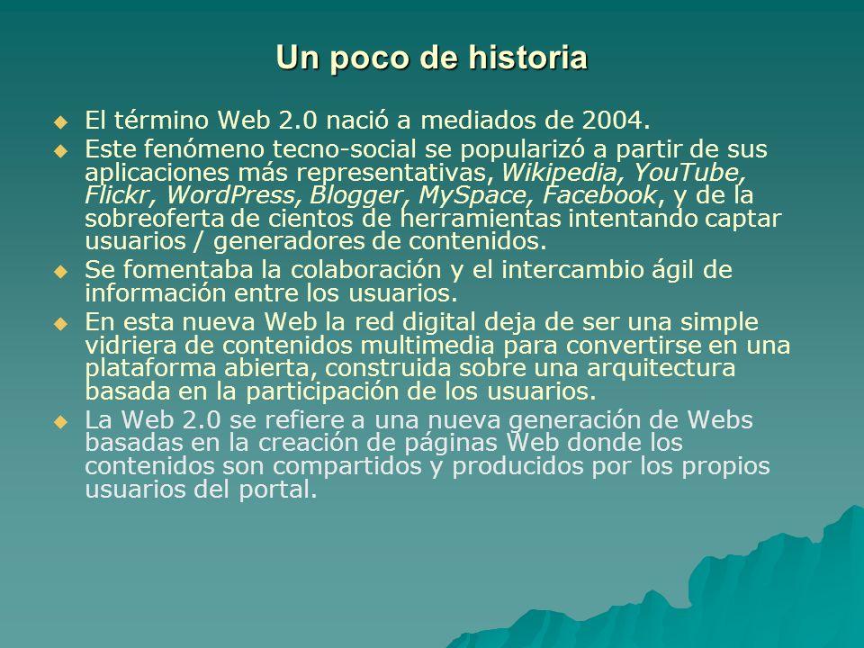 Web 1.0 Tradicional Páginas estáticas Páginas estáticas Publicación de contenidos Publicación de contenidos Escasa actualización Escasa actualización Editor–lector (consumidor) Editor–lector (consumidor) Web 2.0 Web 2.0 Páginas dinámicas Páginas dinámicas Orientadas a la interacción y redes sociales Orientadas a la interacción y redes sociales Web interactivas y visuales Web interactivas y visuales Actúan como puntos de encuentro Actúan como puntos de encuentro