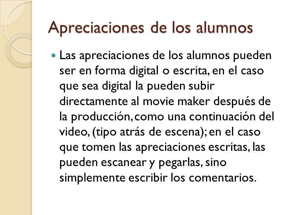 Apreciaciones de los alumnos Las apreciaciones de los alumnos pueden ser en forma digital o escrita, en el caso que sea digital la pueden subir direct