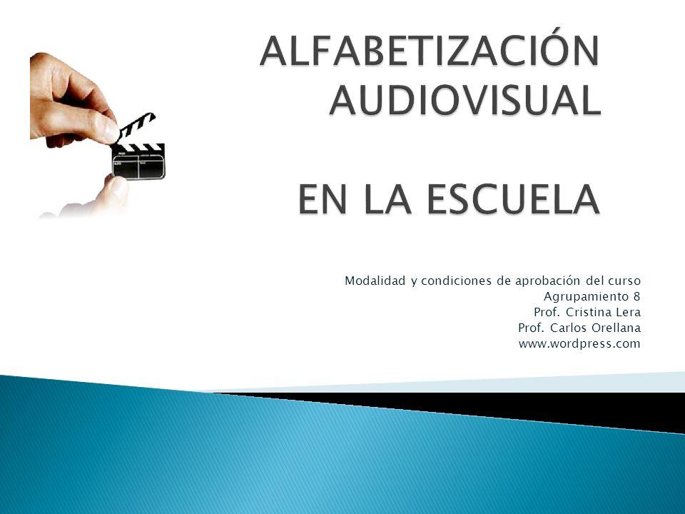 Modalidad y condiciones de aprobación del curso Agrupamiento 8 Prof.