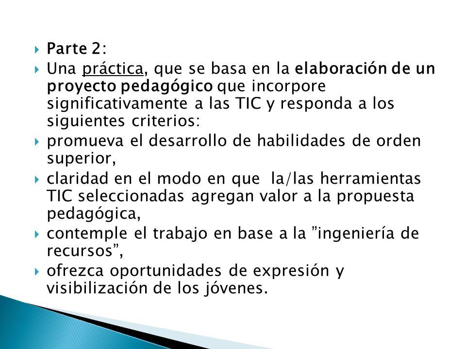 Parte 2: Una práctica, que se basa en la elaboración de un proyecto pedagógico que incorpore significativamente a las TIC y responda a los siguientes